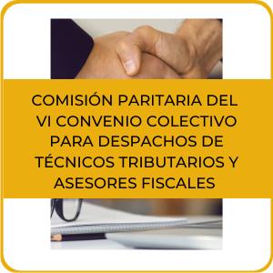 COMISIÓN PARITARIA DEL VI CONVENIO COLECTIVO PARA DESPACHOS DE TÉCNICOS TRIBUTARIOS Y ASESORES FISCALES (4)